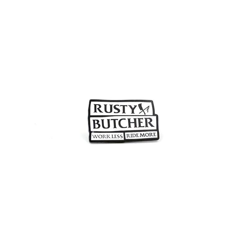Rusty Butcher Stecknadel - Motto